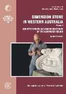 Dimension stone in Western Australia: Volume 1 - Industry review and dimension stones of the Southwest Region