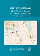Western Australia atlas of mineral deposits and petroleum fields 2011