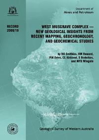The west Musgrave Complex - new geological insights from recent mapping, geochronology, and geochemical studies