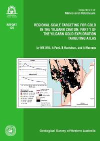 Regional-scale targeting for gold in the Yilgarn Craton: Part 1 of the Yilgarn Gold Exploration Targeting Atlas