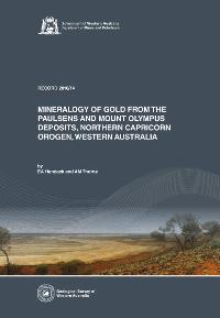 Mineralogy of gold from the Paulsens and Mount Olympus deposits, northern Capricorn Orogen, Western Australia