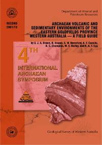 Archaean volcanic and sedimentary environments of the Eastern Goldfields Province, Western Australia -- a field guide
