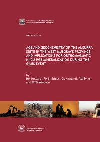 Age and geochemistry of the Alcurra suite in the west Musgrave Province and implications for orthomagmatic Ni - Cu - PGE mineralization during the Giles Event