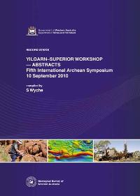 Yilgarn - Superior Workshop -- Abstracts, Fifth International Archean Symposium, 10 September 2010