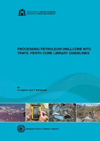 Processing petroleum drillcore into trays: Perth Core Library guidelines